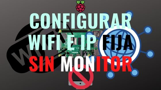 Wifi e ip fija sin monitor